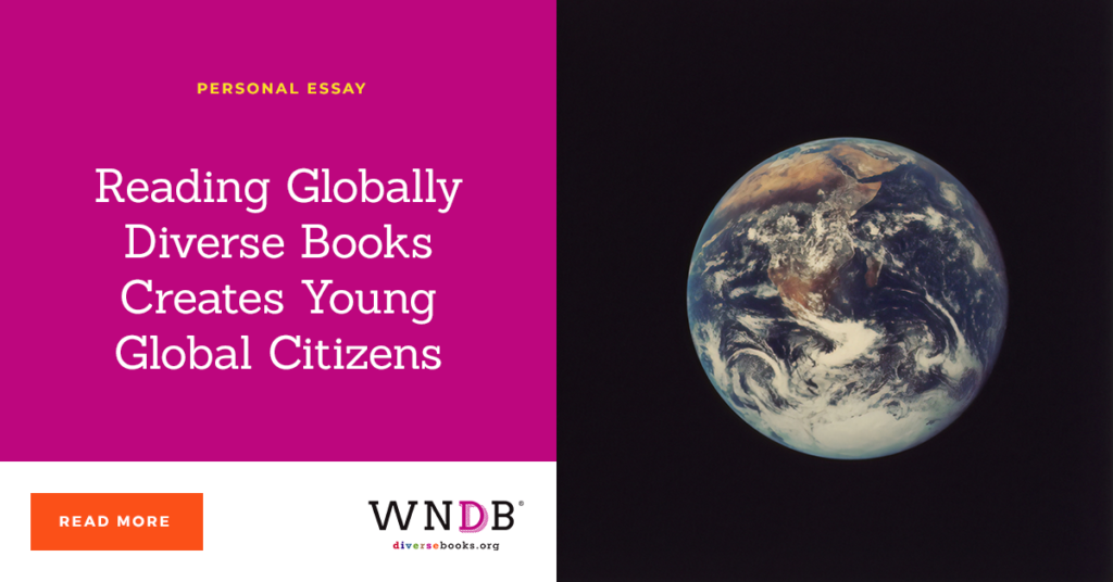 Reading Globally Diverse Books Creates Young Global Citizens