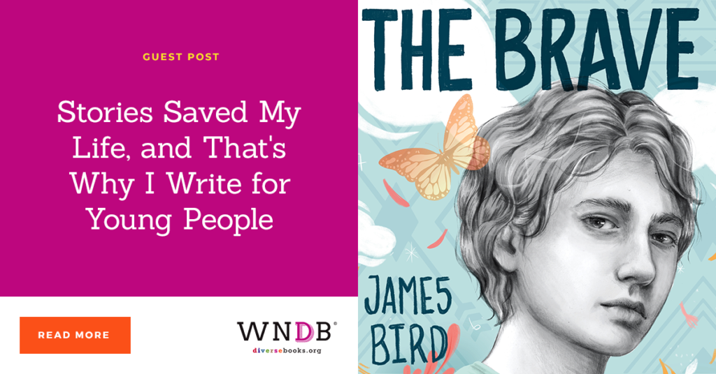 Stories Saved My Life, and That's Why I Write for Young People wndb blog