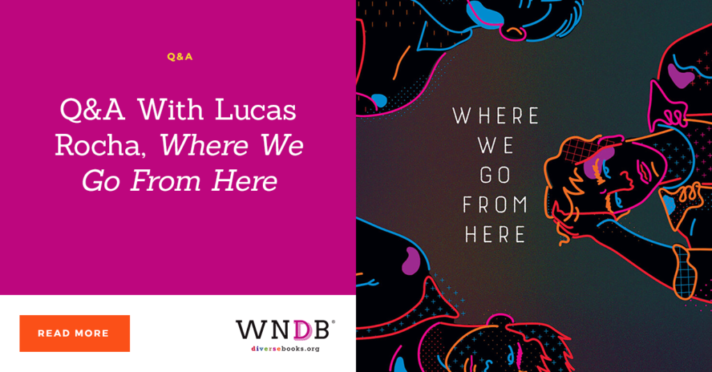 Q&A With Lucas Rocha, Where We Go From Here we need diverse books