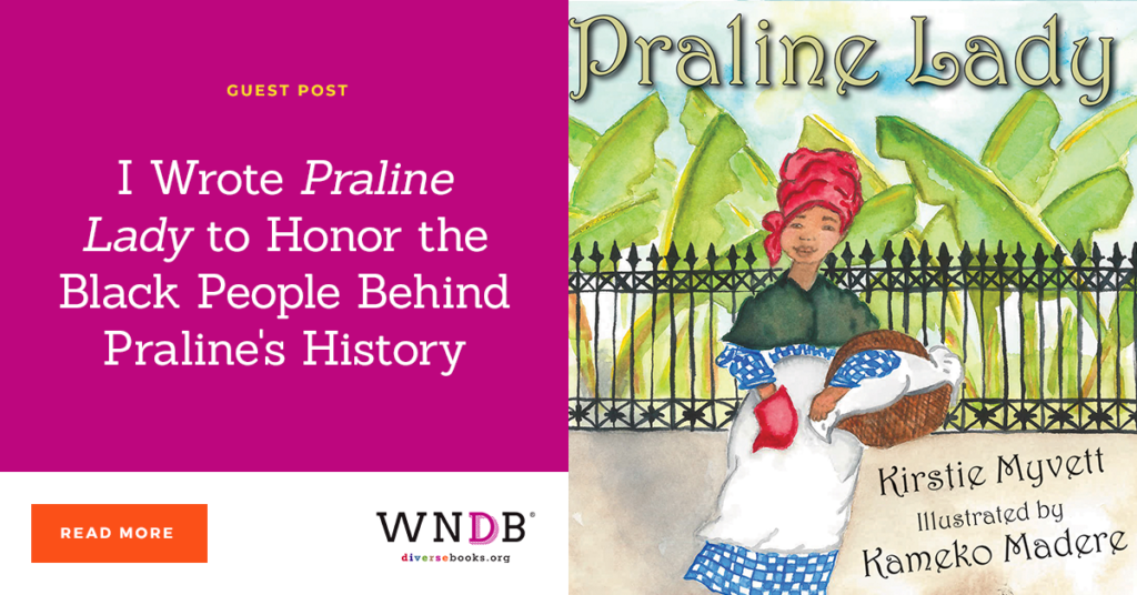 I Wrote Praline Lady to Honor the Black People Behind Praline's History