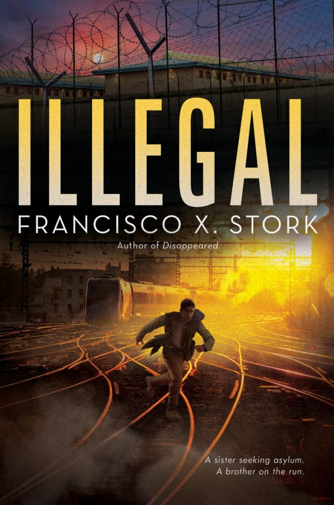 Illegal by Francisco X. Stork