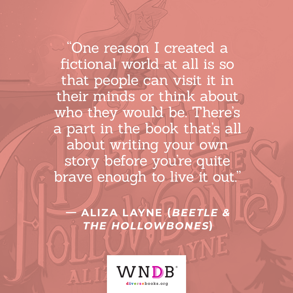 One reason I created a fictional world at all is so that people can visit it in their minds or think about who they would be. There's a part in the book that's all about writing your own story before you're quite brave enough to live it out.