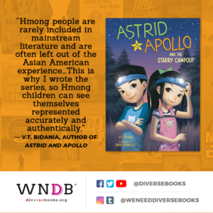 """""""Hmong people are rarely included in mainstream literature and are often left out of the Asian American experience...This is why I wrote the series, so Hmong children can see themselves represented accurately and authentically."""""""