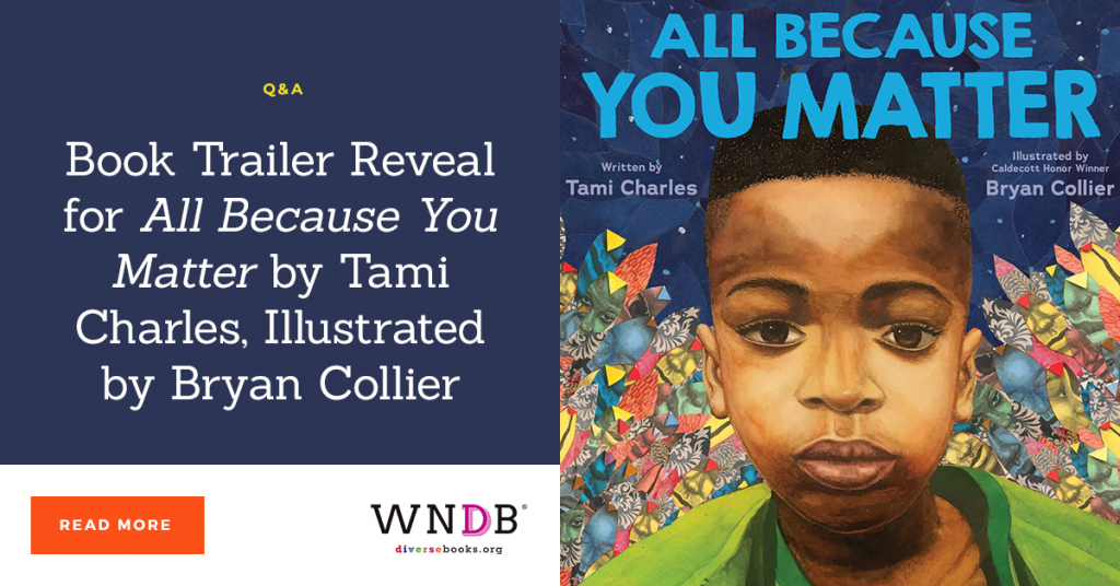 Book Trailer Reveal for All Because You Matter by Tami Charles, Illustrated by Bryan Collier