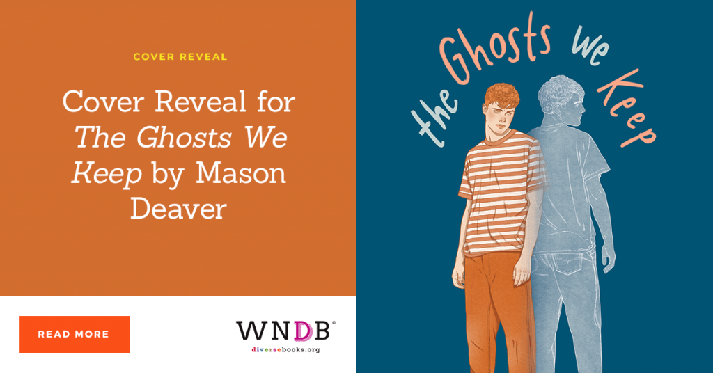 Cover Reveal for The Ghosts We Keep by Mason Deaver