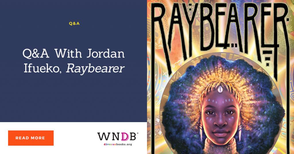 Q&A With Jordan Ifueko, Raybearer