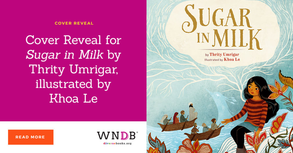 Cover Reveal for Sugar in Milk by Thrity Umrigar, illustrated by Khoa Le