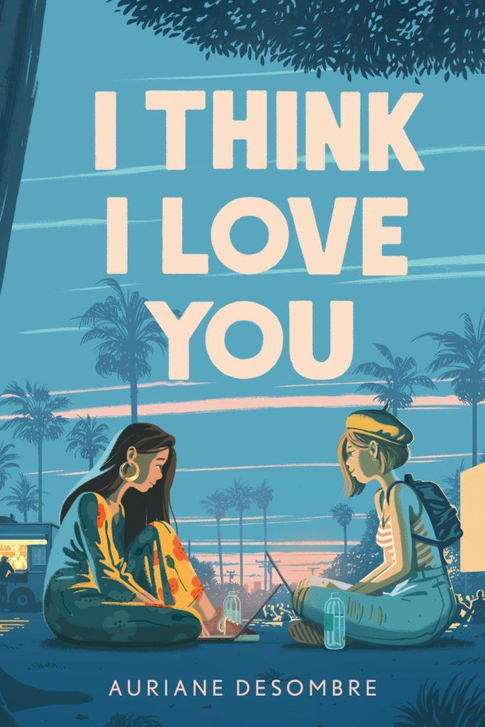 I Think I Love You auriane desombre book cover