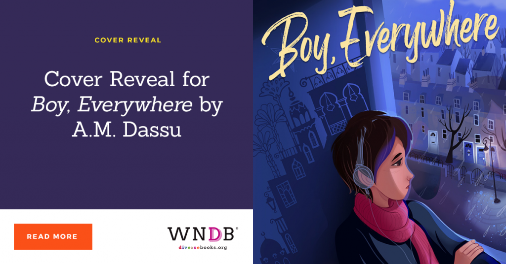 Cover Reveal for Boy, Everywhere by A.M. Dassu