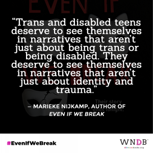 """""""Trans and disabled teens deserve to see themselves in narratives that aren't just about being trans or being disabled. They deserve to see themselves in narratives that aren't just about identity and trauma."""""""