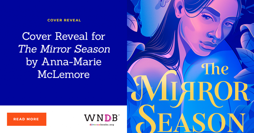 Cover Reveal for The Mirror Season by Anna-Marie McLemore