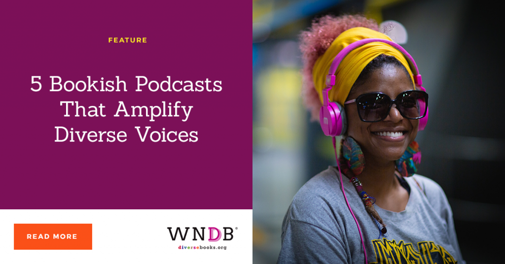 5 Bookish Podcasts That Amplify Diverse Voices