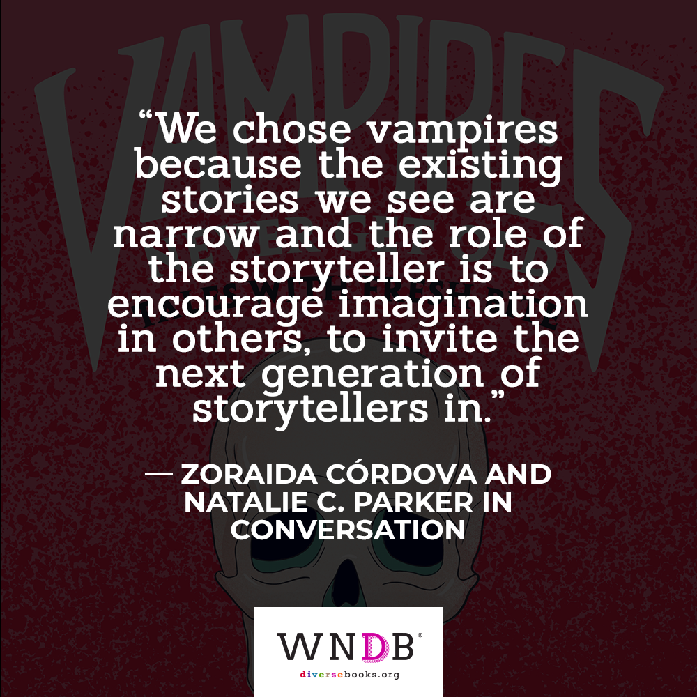 "Quote: ""We chose vampires because the existing stories we see are narrow and the role of the storyteller is to encourage imagination in others, to invite the next generation of storytellers in."""