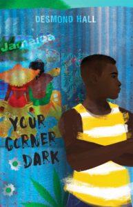 Your Corner Dark by Desmond Hall