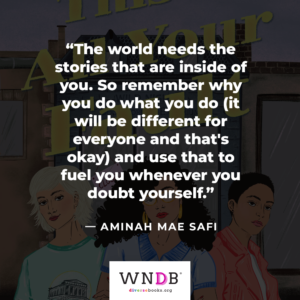 The world needs the stories that are inside of you. So remember why you do what you do (it will be different for everyone and that's okay) and use that to fuel you whenever you doubt yourself.