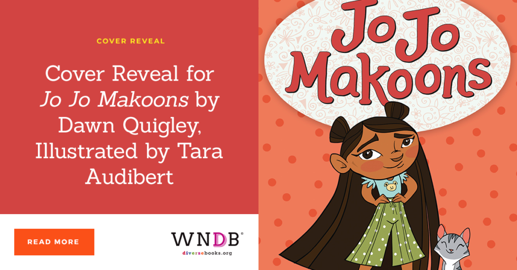 Cover Reveal for Jo Jo Makoons by Dawn Quigley, Illustrated by Tara Audibert