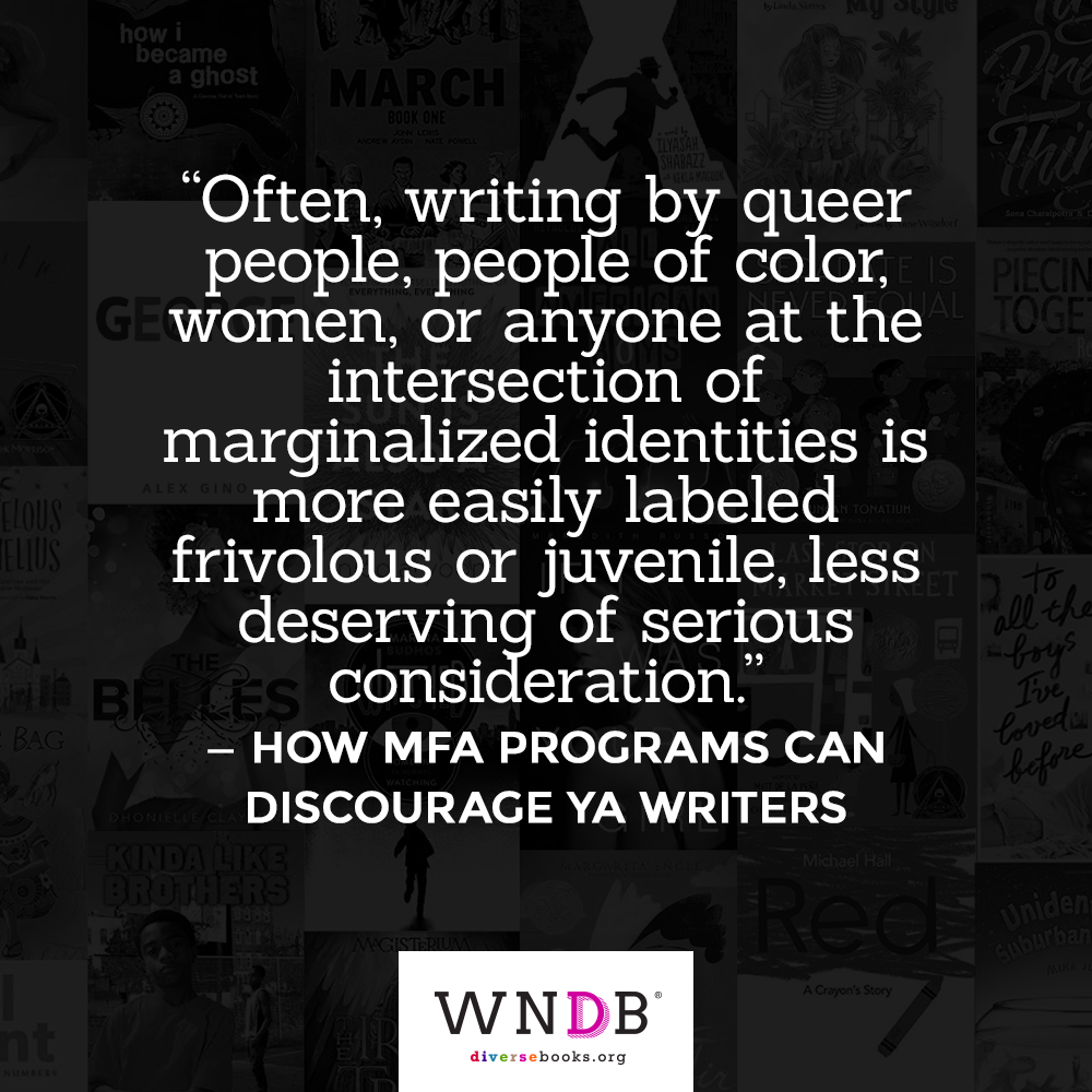Quote: Often, writing by queer people, people of color, women, or anyone at the intersection of marginalized identities is more easily labeled frivolous or juvenile, less deserving of serious consideration.