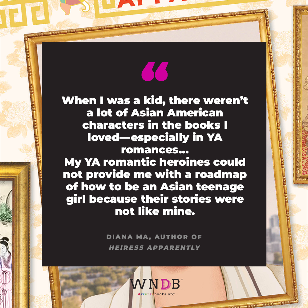 When I was a kid, there weren't a lot of Asian American characters in the books I loved—especially in YA romances... My YA romantic heroines could not provide me with a roadmap of how to be an Asian teenage girl because their stories were not like mine.