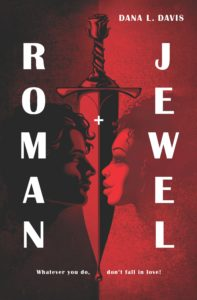 Roman and Jewel by Dana L. Davis