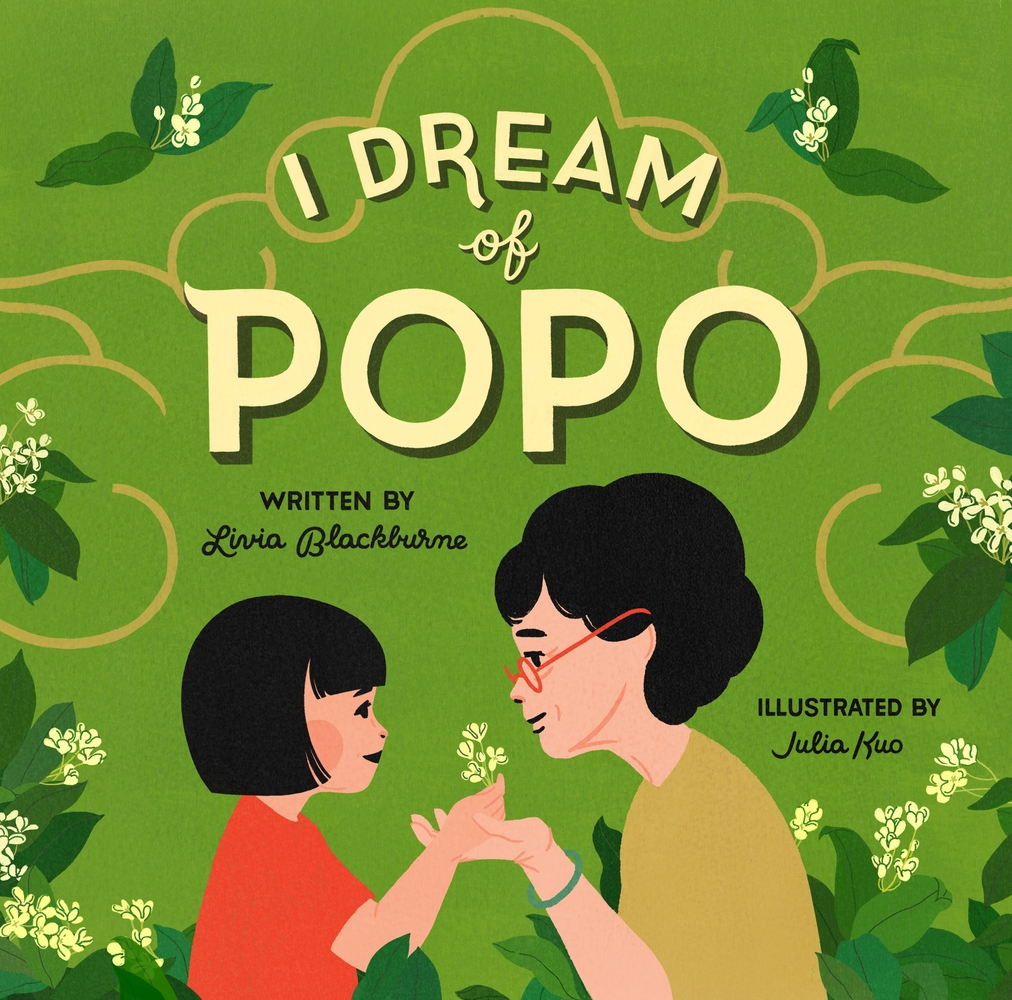 I DREAM OF POPO Cover - Written by Livia Blackburne, Illustrated by Julia Kuo