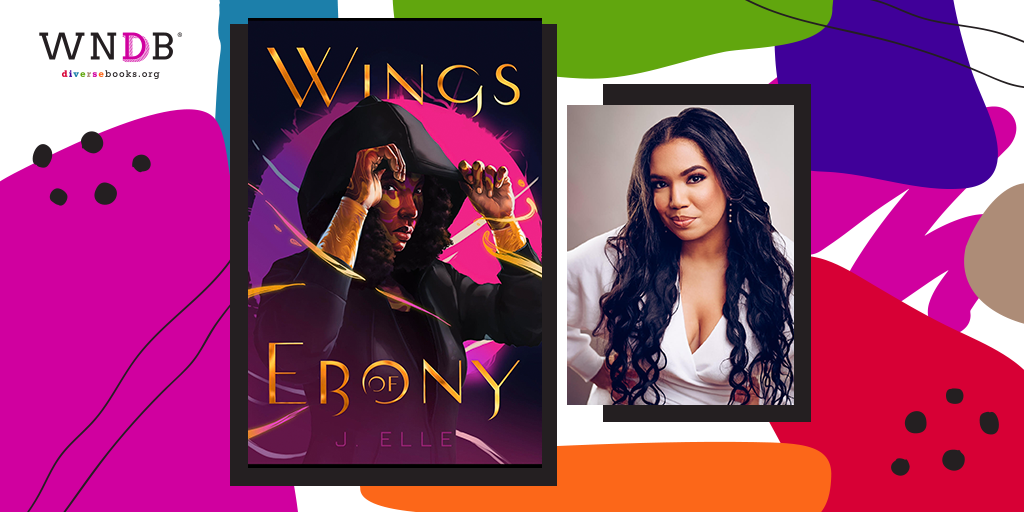 Why J. Elle's Wings of Ebony Is So Powerful in 2021
