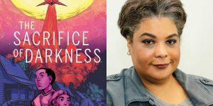 Roxane Gay's headshot and cover art for THE SACRIFICE OF DARKNESS
