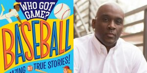 Derrick Barnes's headshot and the cover art for WHO GOT GAME: BASEBALL
