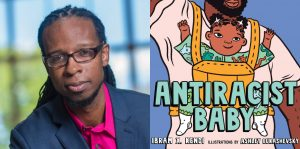 Ibram Kendi's headshot and the book cover for ANTIRACIST BABY