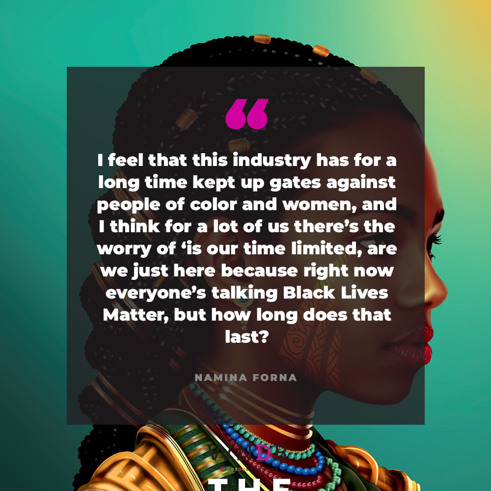 """""""I feel that this industry has for a long time kept up gates against people of color and women, and I think for a lot of us there's the worry of 'is our time limited, are we just here because right now everyone's talking Black Lives Matter, but how long does that last?'"""""""
