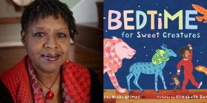 Nikki Grimes' Headshot and the book cover for BEDTIME FOR SWEET CREATURES