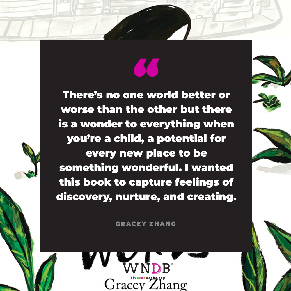There's no one world better or worse than the other but there is a wonder to everything when you're a child, a potential for every new place to be something wonderful. I wanted this book to capture feelings of discovery, nurture, and creating.