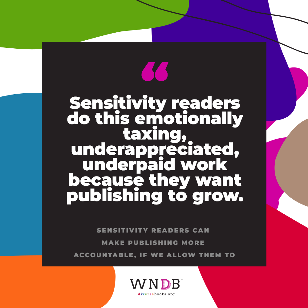Sensitivity readers do this emotionally taxing, underappreciated, underpaid work because they want publishing to grow.