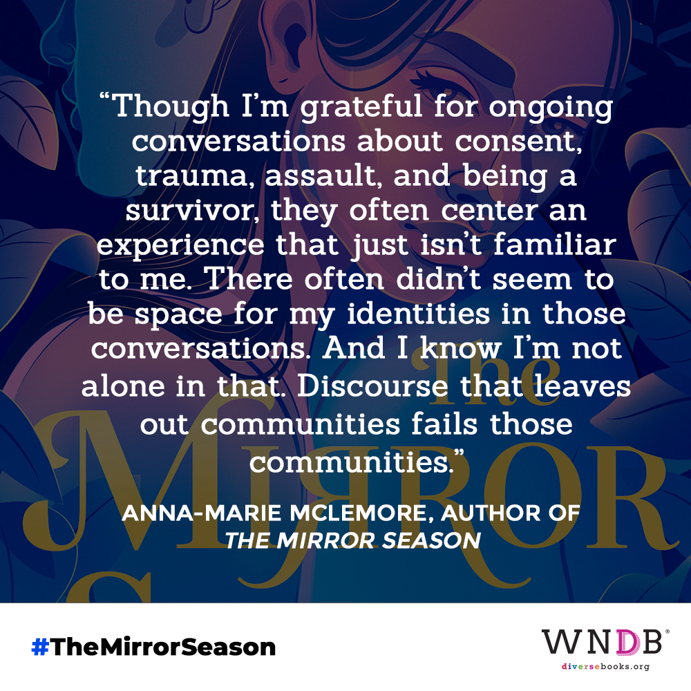 Though I'm grateful for ongoing conversations about consent, trauma, assault, and being a survivor, they often center an experience that just isn't familiar to me. There often didn't seem to be space for my identities in those conversations. And I know I'm not alone in that. Discourse that leaves out communities fails those communities.