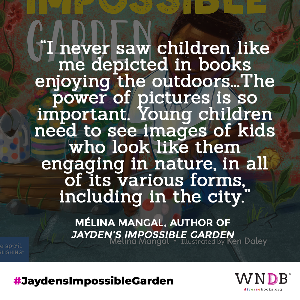 """I never saw children like me depicted in books enjoying the outdoors...The power of pictures is so important. Young children need to see images of kids who look like them engaging in nature, in all of its various forms, including in the city."""