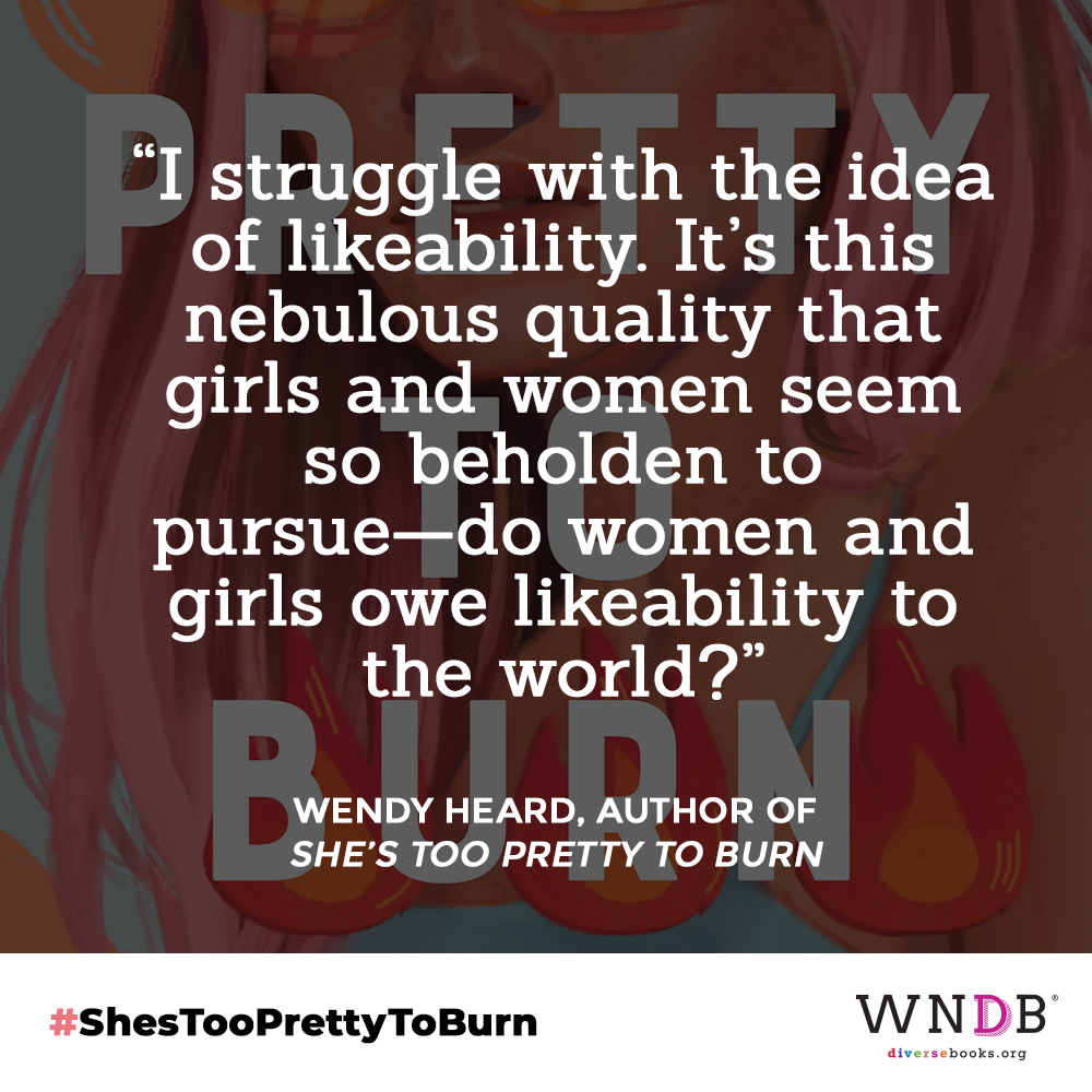 I struggle with the idea of likeability. It's this nebulous quality that girls and women seem so beholden to pursue—do women and girls owe likeability to the world?
