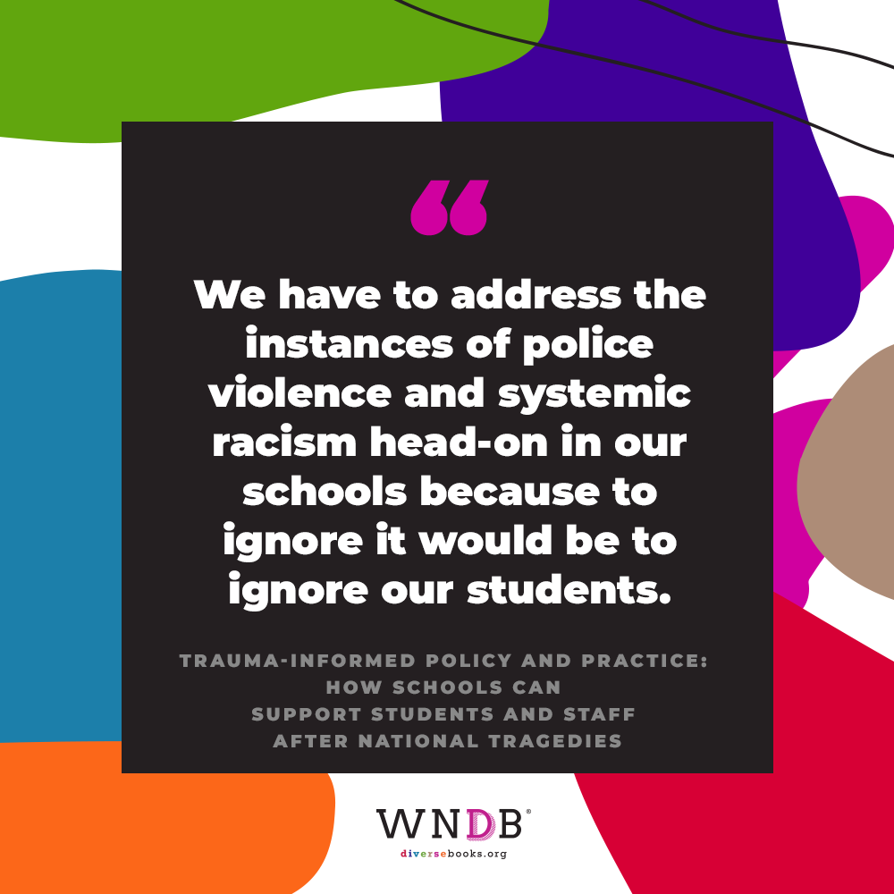 We have to address the instances of police violence and systemic racism head-on in our schools because to ignore it would be to ignore our students