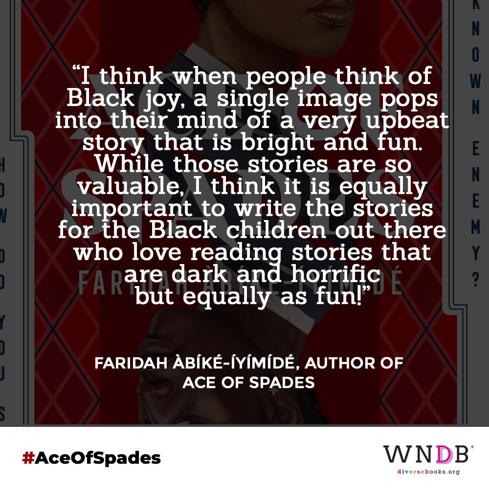 """""""I think when people think of Black joy, a single image pops into their mind of a very upbeat story that is bright and fun. While those stories are so valuable, I think it is equally important to write the stories for the Black children out there who love reading stories that are dark and horrific but equally as fun!"""""""