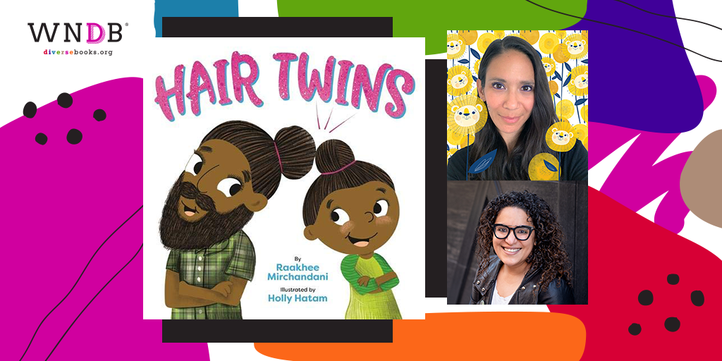 Q&A With Raakhee Mirchandani and Holly Hatam, Hair Twins
