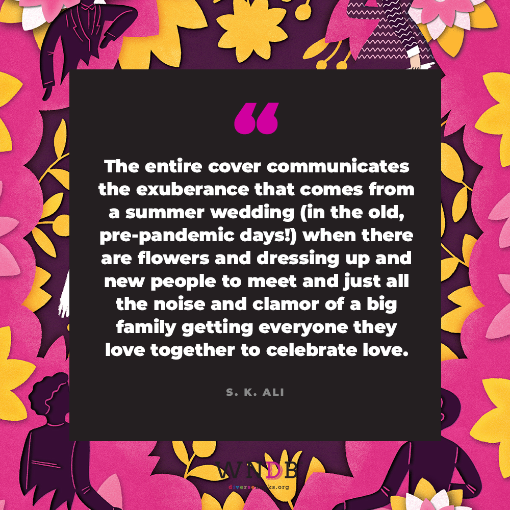 The entire cover communicates the exuberance that comes from a summer wedding (in the old, pre-pandemic days!) when there are flowers and dressing up and new people to meet and just all the noise and clamor of a big family getting everyone they love together to celebrate love.