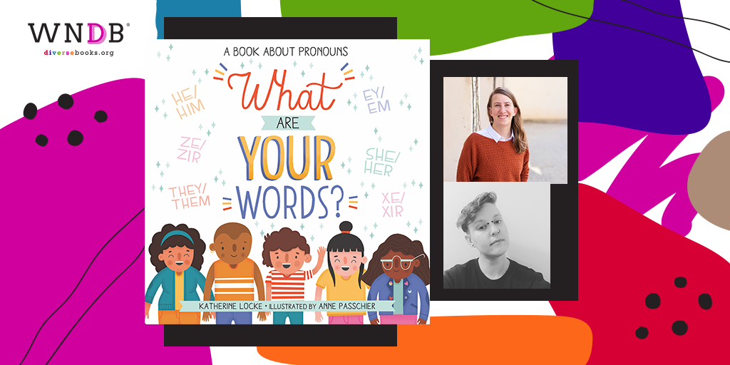 Q&A With Katherine Locke and Anne Passchier, What Are Your Words?