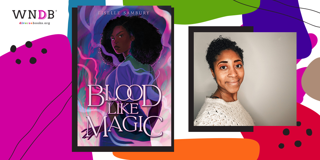 Liselle Sambury Wants Black Kids To See Themselves in Blood Like Magic