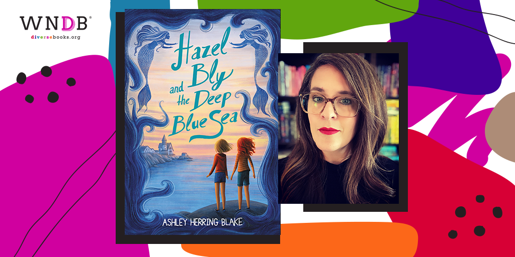 Q&A With Ashley Herring Blake, Hazel Bly and the Deep Blue Sea
