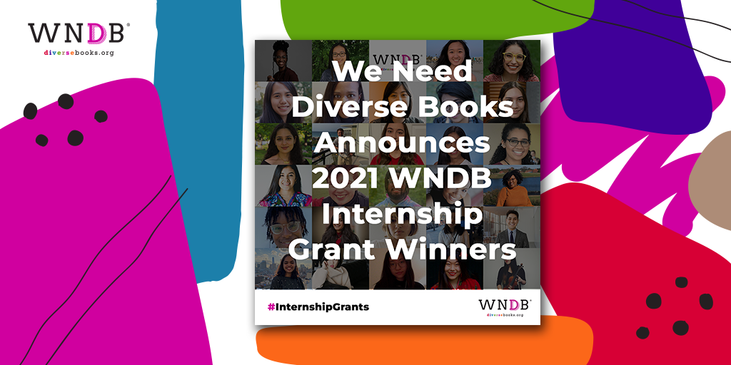 We Need Diverse Books Announces the Winners of the 2021 WNDB Internship Grants
