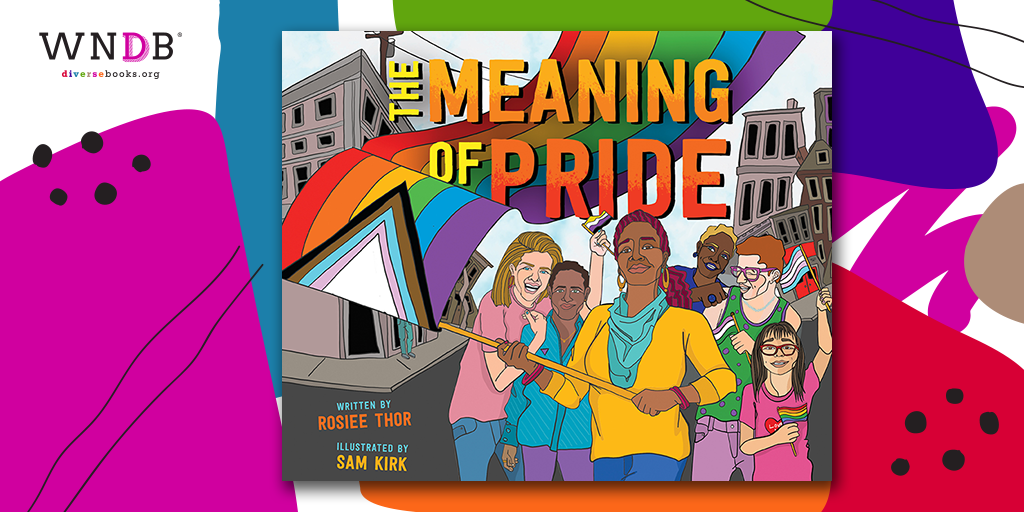 Cover Reveal for The Meaning of Pride by Rosiee Thor, Illustrated by Sam Kirk