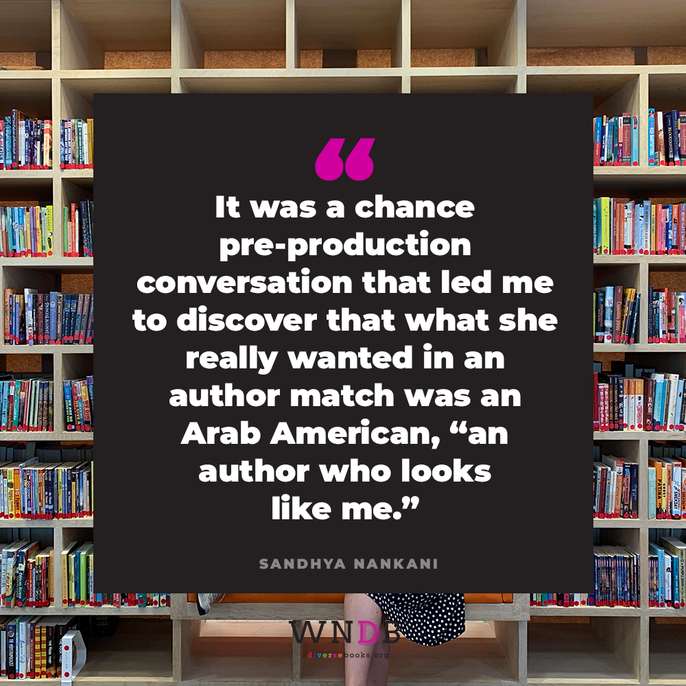 """It was a chance pre-production conversation that led me to discover that what she really wanted in an author match was an Arab American, """"an author who looks like me."""""""
