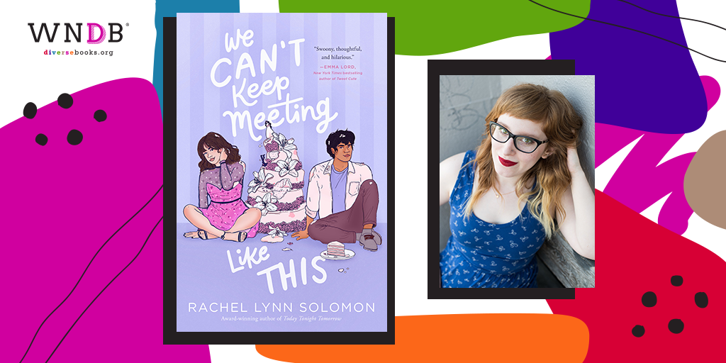 Q&A With Rachel Lynn Solomon, We Can't Keep Meeting Like This