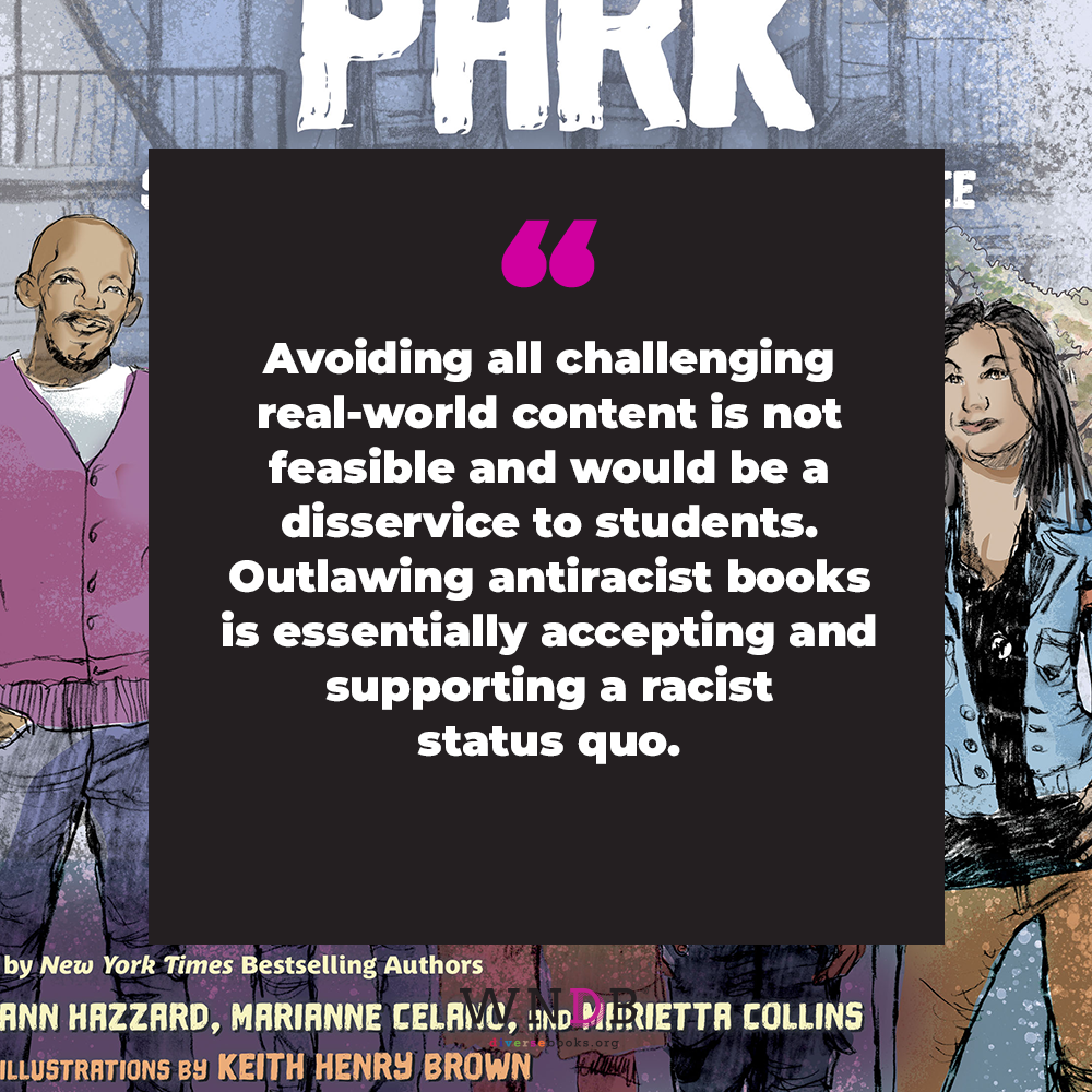 Avoiding all challenging real-world content is not feasible and would be a disservice to students. Outlawing antiracist books is essentially accepting and supporting a racist status quo.