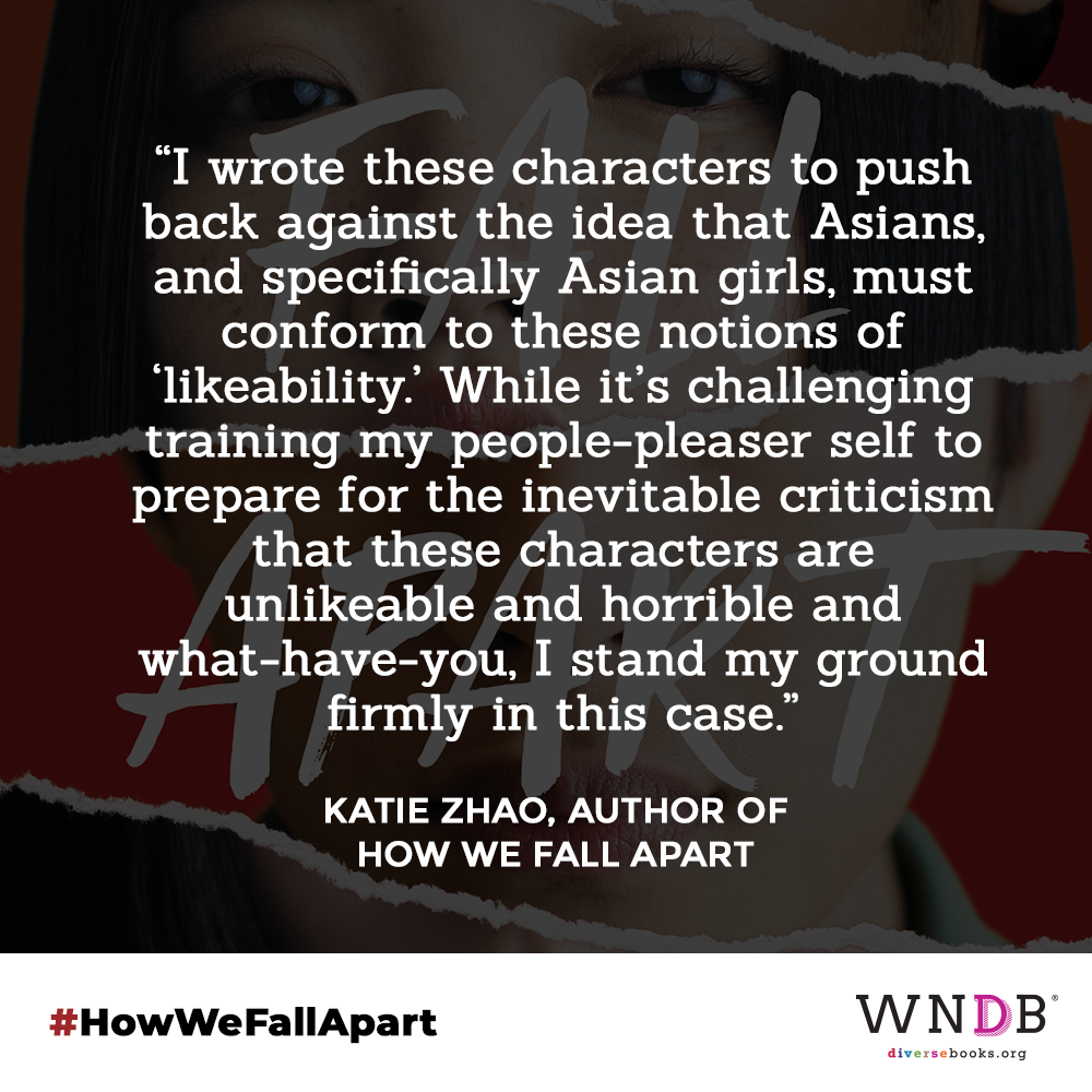 """I wrote these characters to push back against the idea that Asians, and specifically Asian girls, must conform to these notions of """"likeability."""" While it's challenging training my people-pleaser self to prepare for the inevitable criticism that these characters are unlikeable and horrible and what-have-you, I stand my ground firmly in this case."""