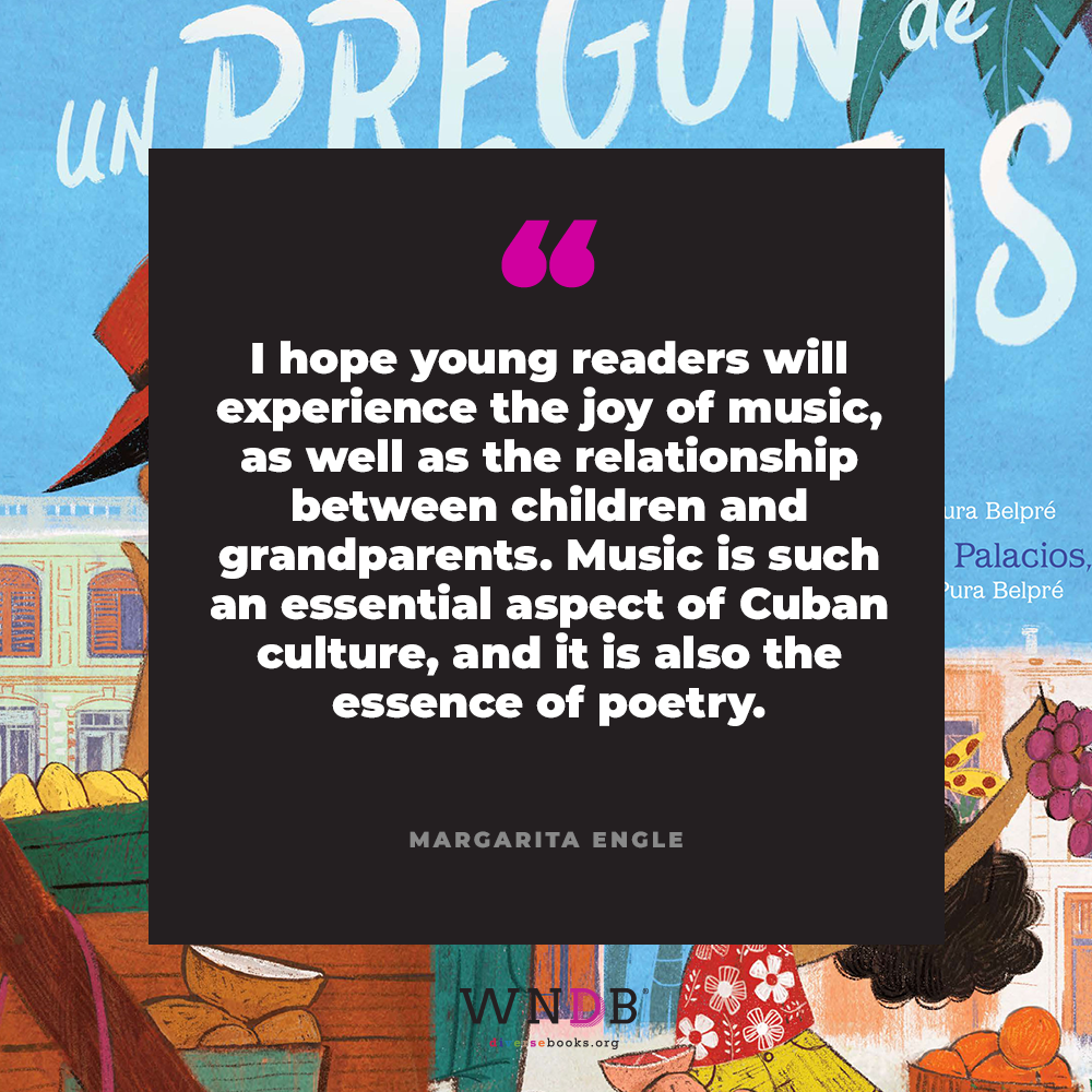 I hope young readers will experience the joy of music, as well as the relationship between children and grandparents. Music is such an essential aspect of Cuban culture, and it is also the essence of poetry.