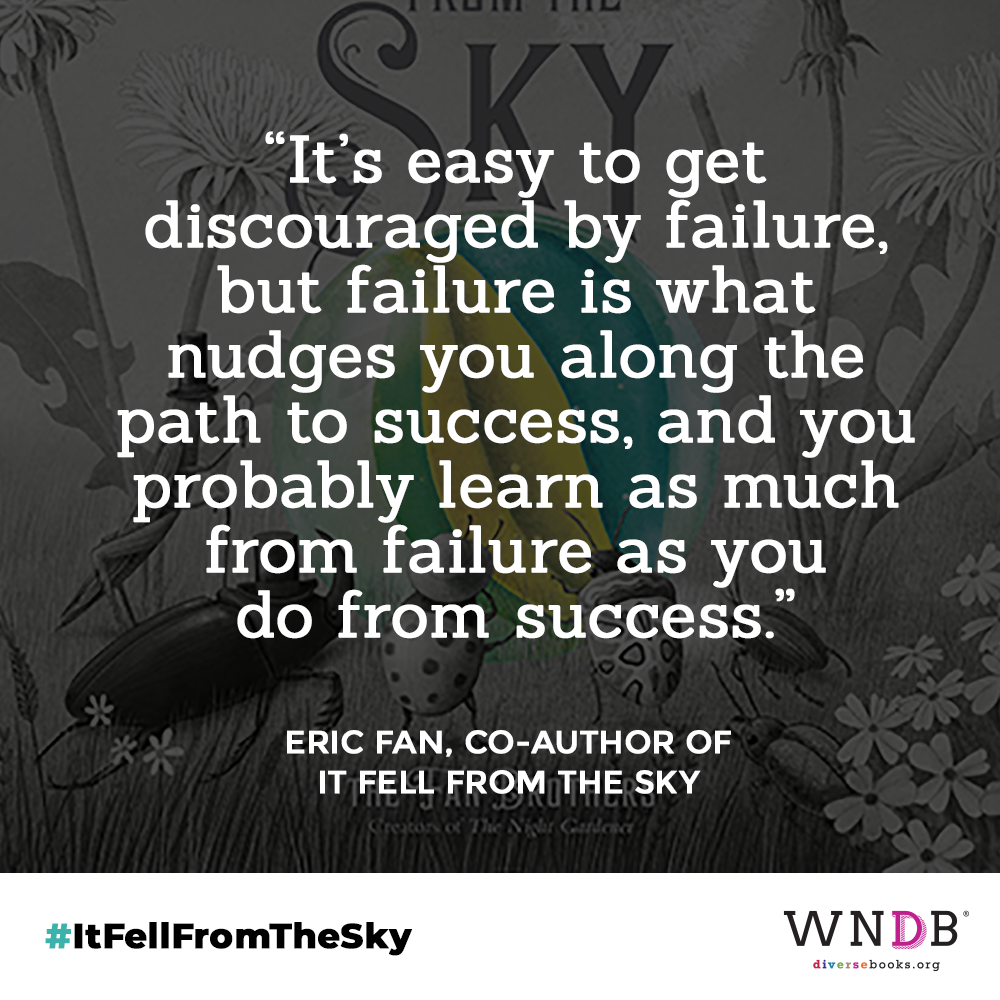 It's easy to get discouraged by failure, but failure is what nudges you along the path to success, and you probably learn as much from failure as you do from success.